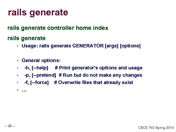 rails generate controller home index rails generate • Usage: rails generate GENERATOR [args] [options]