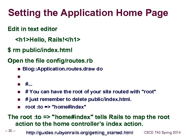Setting the Application Home Page Edit in text editor <h 1>Hello, Rails!</h 1> $