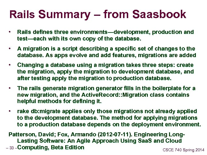 Rails Summary – from Saasbook • Rails defines three environments—development, production and test—each with