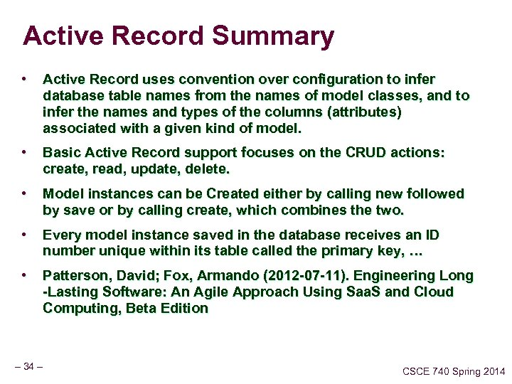 Active Record Summary • Active Record uses convention over configuration to infer database table