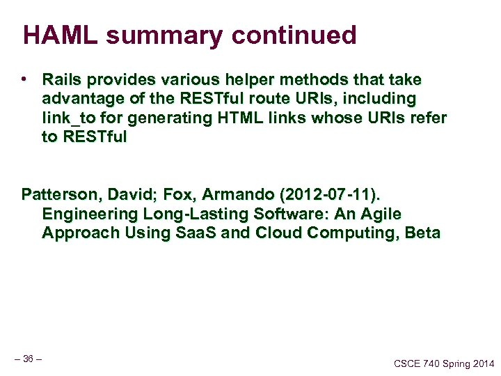 HAML summary continued • Rails provides various helper methods that take advantage of the