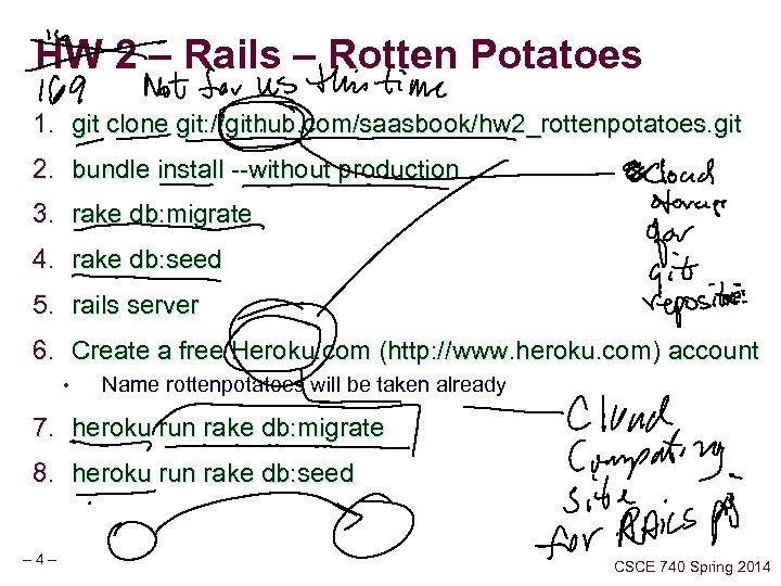 HW 2 – Rails – Rotten Potatoes 1. git clone git: //github. com/saasbook/hw 2_rottenpotatoes.