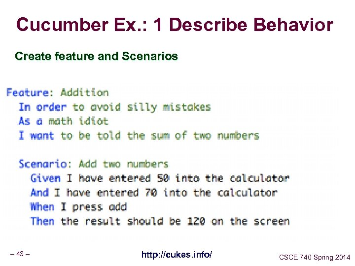 Cucumber Ex. : 1 Describe Behavior Create feature and Scenarios – 43 – http: