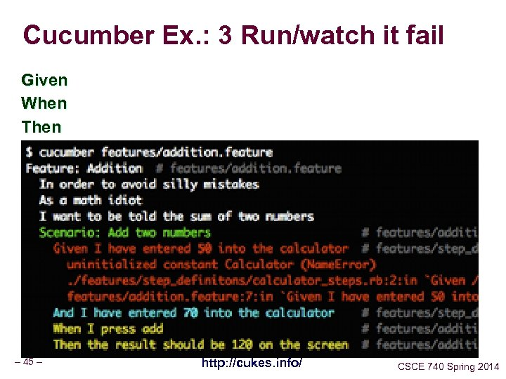 Cucumber Ex. : 3 Run/watch it fail Given When Then – 45 – http: