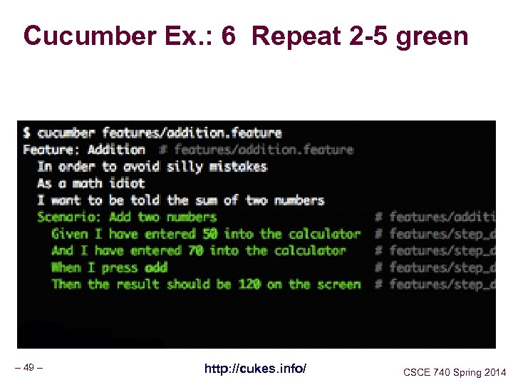 Cucumber Ex. : 6 Repeat 2 -5 green – 49 – http: //cukes. info/