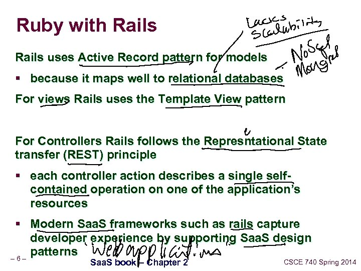 Ruby with Rails uses Active Record pattern for models § because it maps well