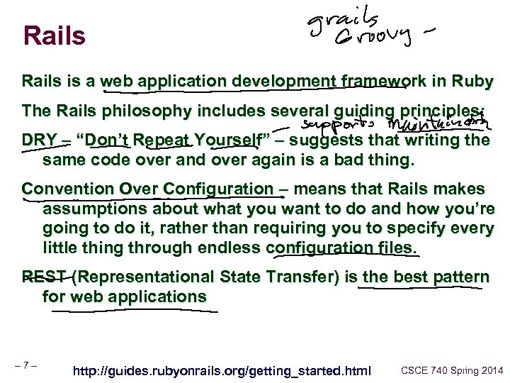 Rails is a web application development framework in Ruby The Rails philosophy includes several