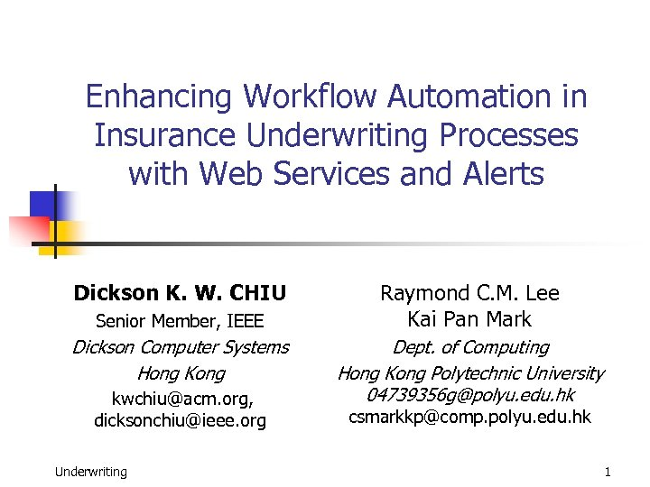 Enhancing Workflow Automation in Insurance Underwriting Processes with Web Services and Alerts Dickson K.