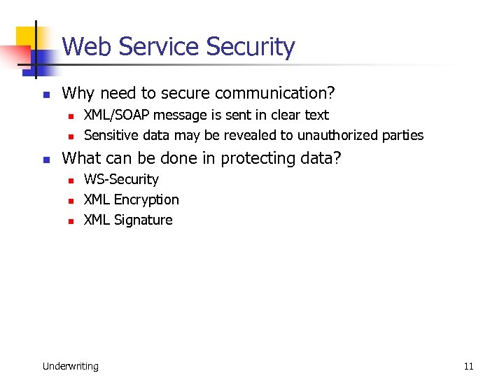Web Service Security n Why need to secure communication? n n n XML/SOAP message