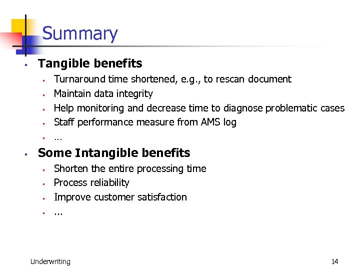 Summary § Tangible benefits § § § Turnaround time shortened, e. g. , to