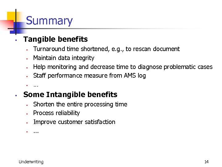 Summary § Tangible benefits § § § Turnaround time shortened, e. g. , to