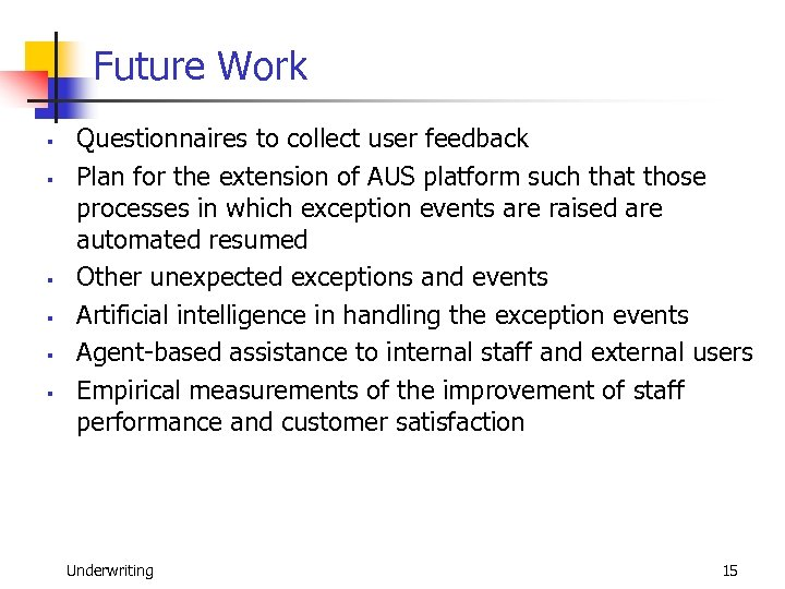 Future Work § § § Questionnaires to collect user feedback Plan for the extension