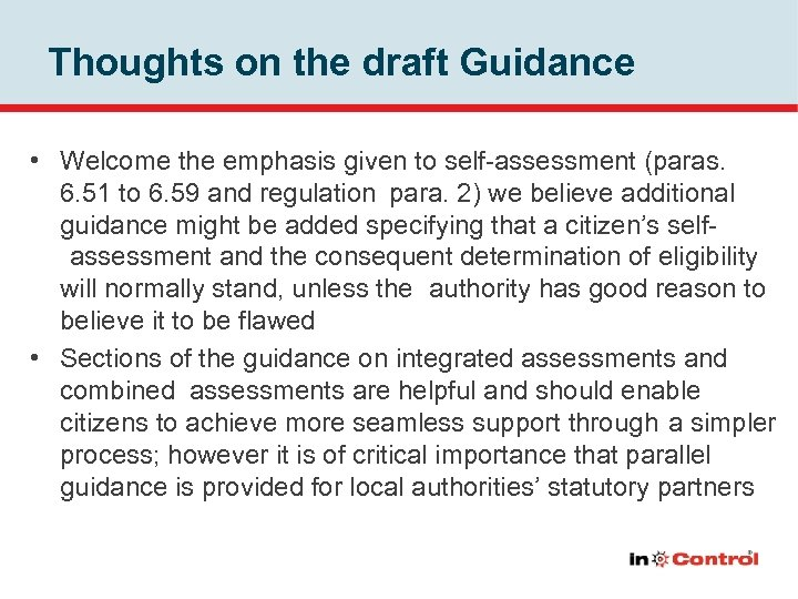 Thoughts on the draft Guidance • Welcome the emphasis given to self-assessment (paras. 6.