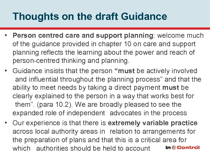 Thoughts on the draft Guidance • Person centred care and support planning: welcome much