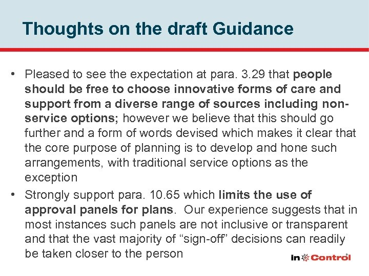Thoughts on the draft Guidance • Pleased to see the expectation at para. 3.