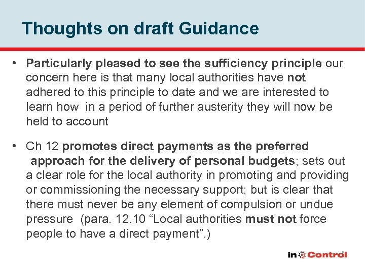 Thoughts on draft Guidance • Particularly pleased to see the sufficiency principle our concern