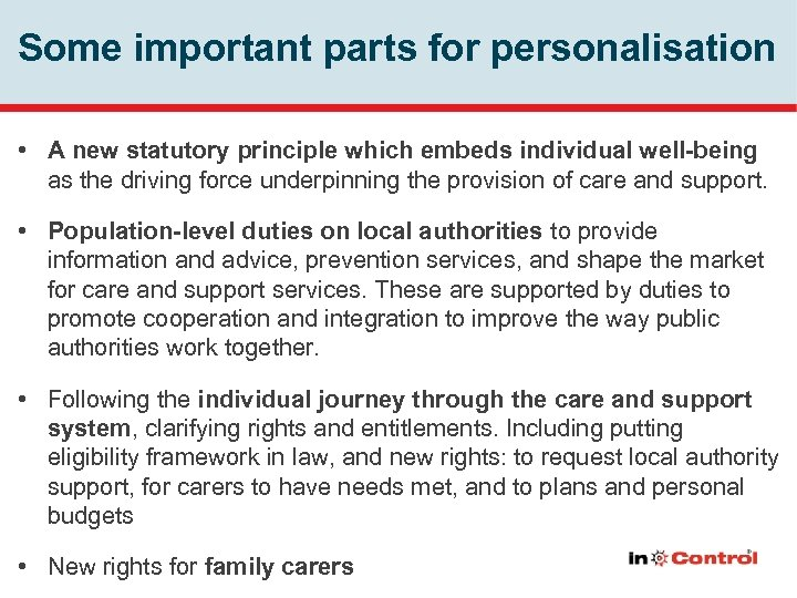 Some important parts for personalisation • A new statutory principle which embeds individual well-being