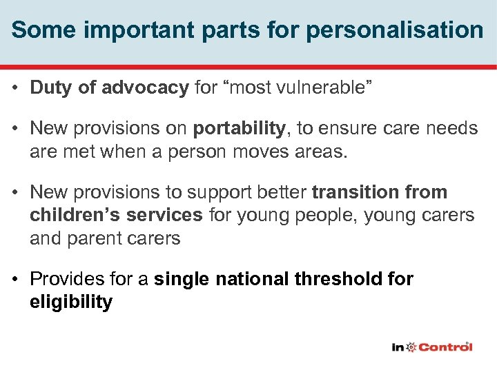 """Some important parts for personalisation • Duty of advocacy for """"most vulnerable"""" • New"""
