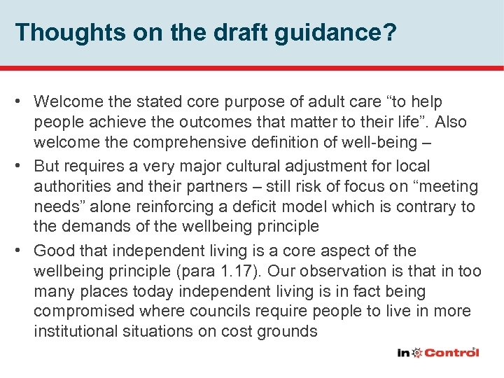 Thoughts on the draft guidance? • Welcome the stated core purpose of adult care