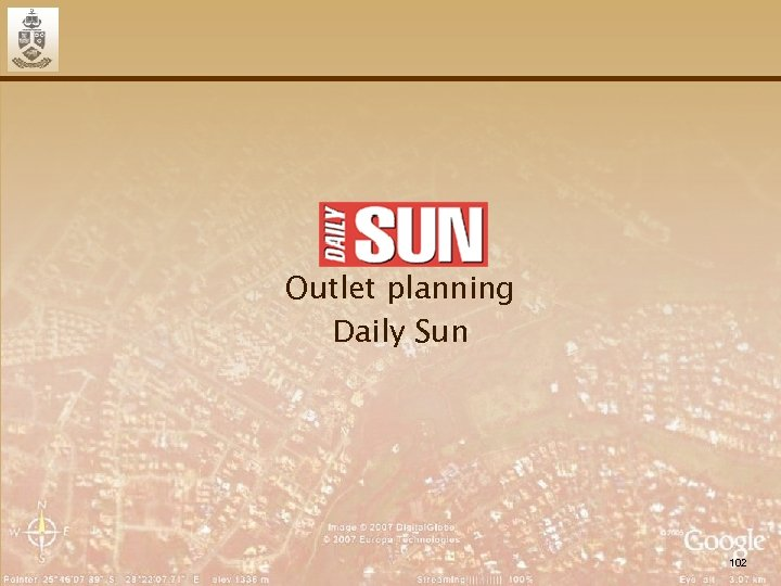 Outlet planning Daily Sun 102