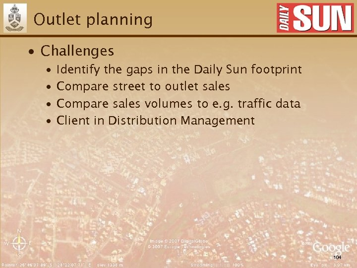 Outlet planning ∙ Challenges ∙ ∙ Identify the gaps in the Daily Sun footprint