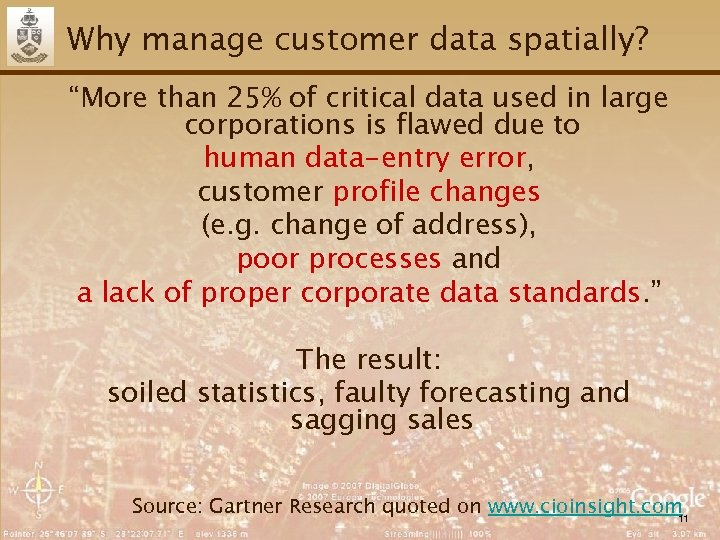 "Why manage customer data spatially? ""More than 25% of critical data used in large"