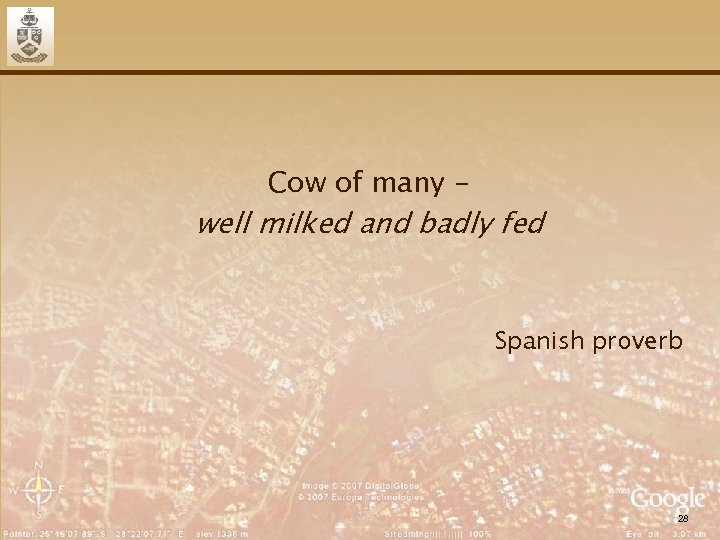 Cow of many - well milked and badly fed Spanish proverb 28