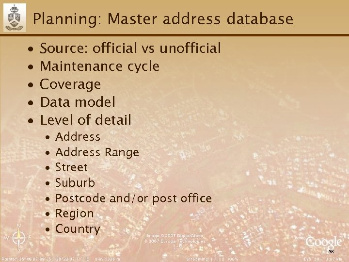 Planning: Master address database ∙ ∙ ∙ Source: official vs unofficial Maintenance cycle Coverage