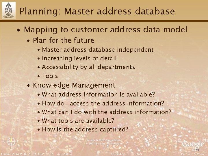 Planning: Master address database ∙ Mapping to customer address data model ∙ Plan for
