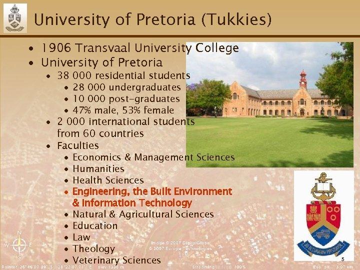 University of Pretoria (Tukkies) ∙ 1906 Transvaal University College ∙ University of Pretoria ∙