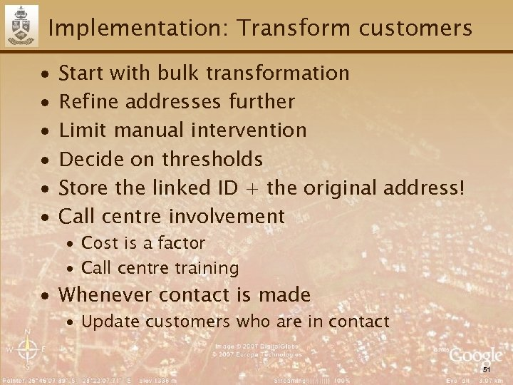 Implementation: Transform customers ∙ ∙ ∙ Start with bulk transformation Refine addresses further Limit