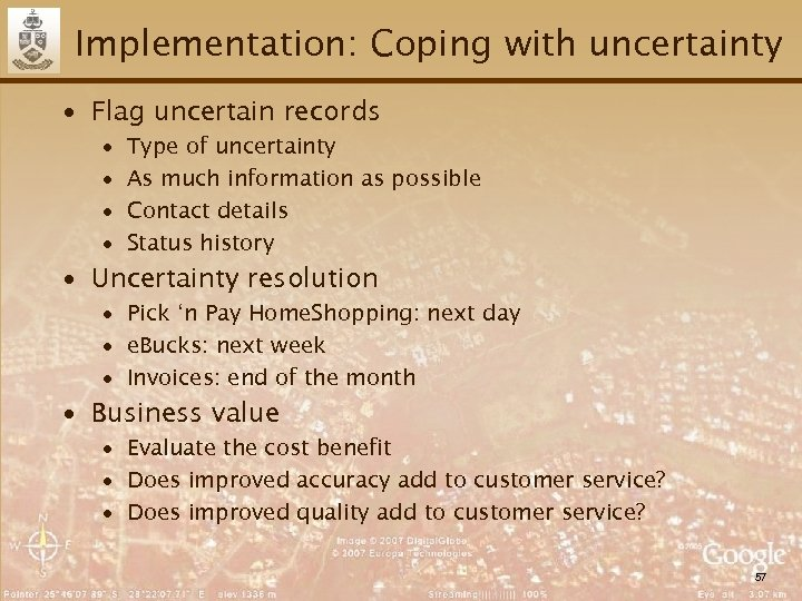 Implementation: Coping with uncertainty ∙ Flag uncertain records ∙ ∙ Type of uncertainty As