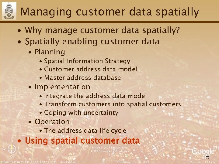 Managing customer data spatially ∙ Why manage customer data spatially? ∙ Spatially enabling customer