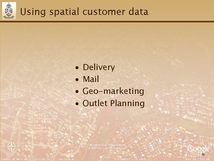 Using spatial customer data ∙ ∙ Delivery Mail Geo-marketing Outlet Planning 78