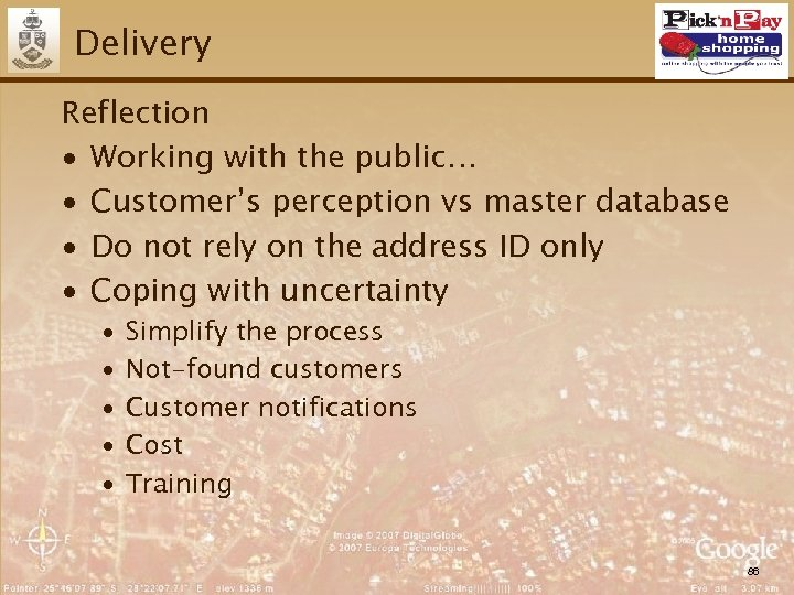 Delivery Reflection ∙ Working with the public… ∙ Customer's perception vs master database ∙