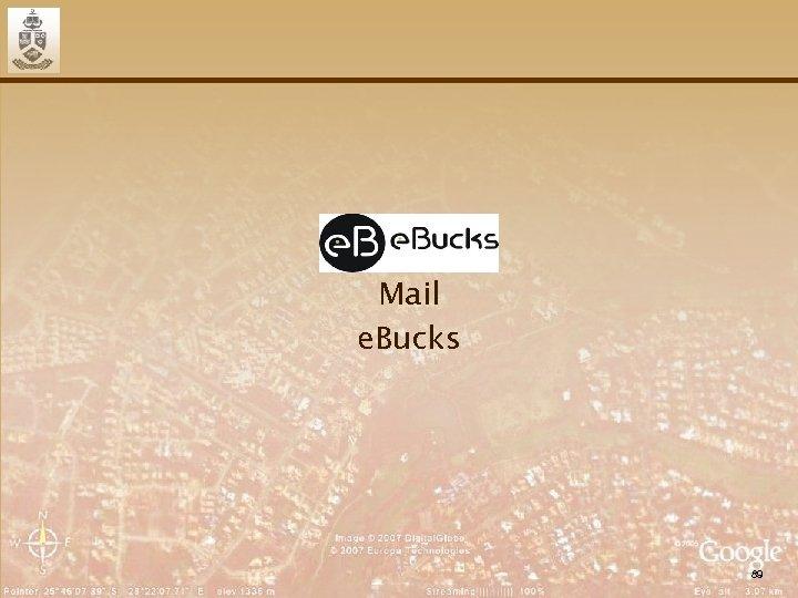 Mail e. Bucks 89