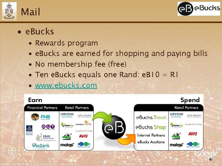 Mail ∙ e. Bucks ∙ ∙ ∙ Rewards program e. Bucks are earned for
