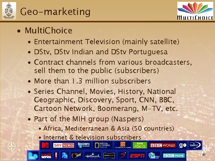 Geo-marketing ∙ Multi. Choice ∙ Entertainment Television (mainly satellite) ∙ DStv, DStv Indian and