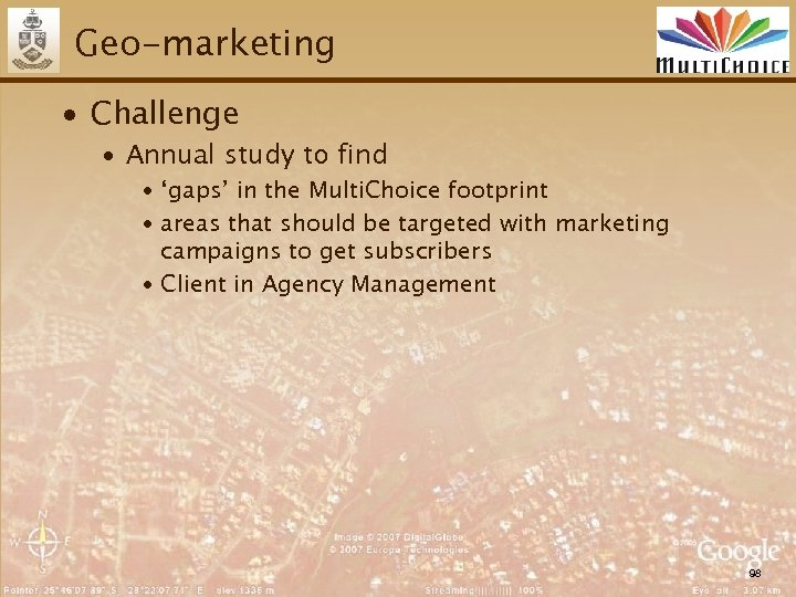 Geo-marketing ∙ Challenge ∙ Annual study to find ∙ 'gaps' in the Multi. Choice
