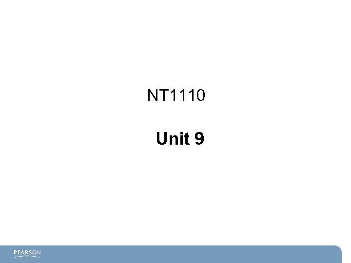 NT 1110 Unit 9
