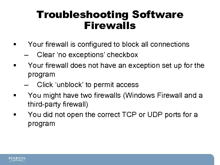 Troubleshooting Software Firewalls § § Your firewall is configured to block all connections –