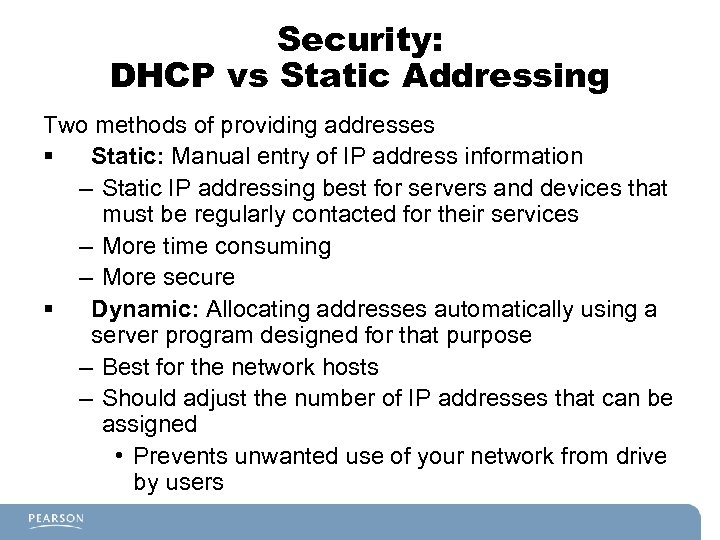 Security: DHCP vs Static Addressing Two methods of providing addresses § Static: Manual entry
