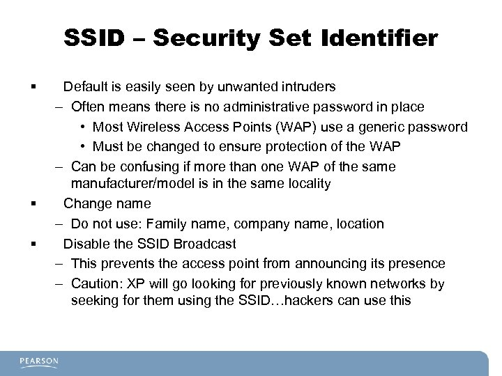 SSID – Security Set Identifier § § § Default is easily seen by unwanted