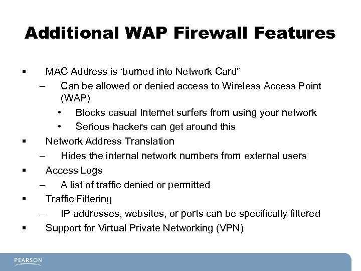 Additional WAP Firewall Features § § § MAC Address is 'burned into Network Card""