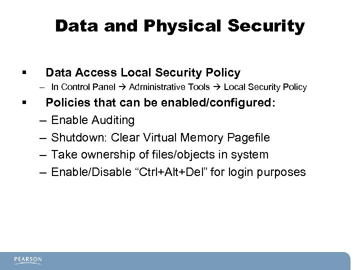 Data and Physical Security § Data Access Local Security Policy – In Control Panel