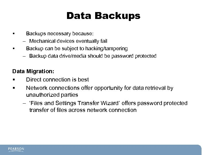 Data Backups § § Backups necessary because: – Mechanical devices eventually fail Backup can