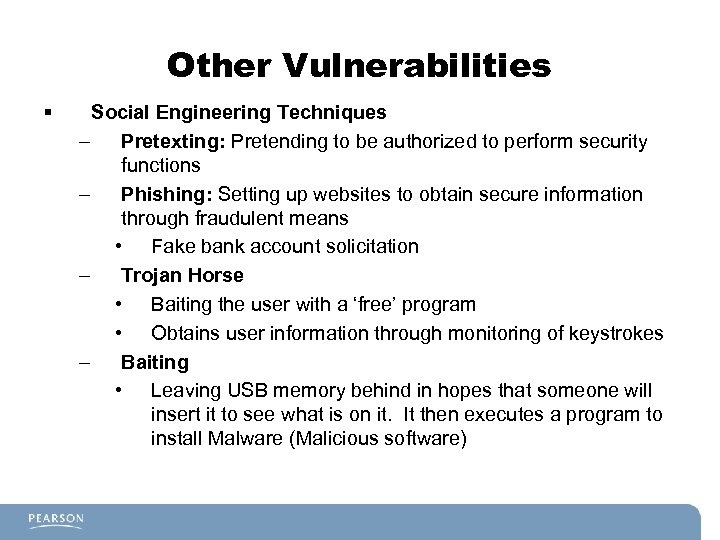 Other Vulnerabilities § Social Engineering Techniques – Pretexting: Pretending to be authorized to perform