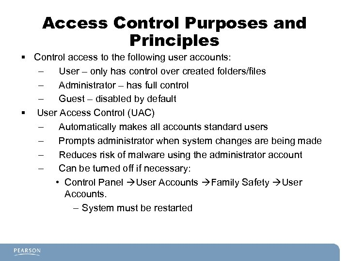 Access Control Purposes and Principles § Control access to the following user accounts: –