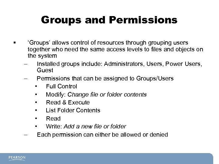 Groups and Permissions § 'Groups' allows control of resources through grouping users together who