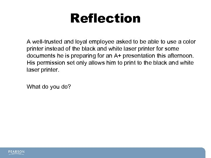 Reflection A well-trusted and loyal employee asked to be able to use a color